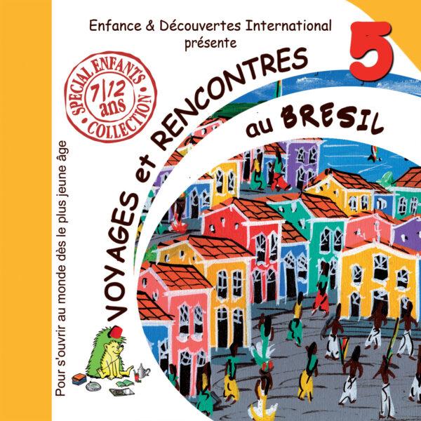 Voyages et Rencontres au Brésil